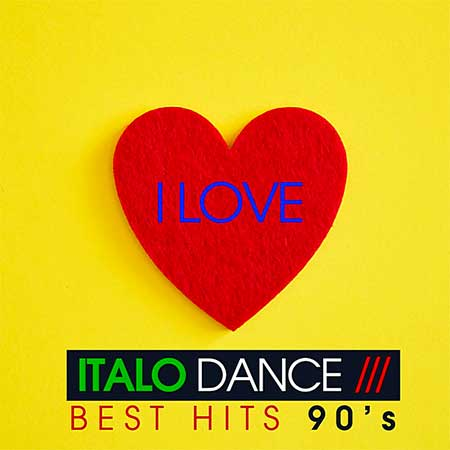 I Love Italo Dance [Best Hits 90's] (2020)