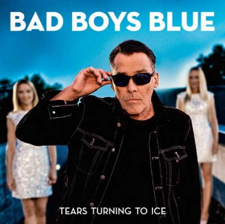 Bad Boys Blue - Tears Turning to Ice (2020)