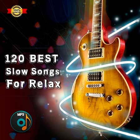 120 Best Slow Songs For Relax (2021)